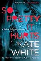 So Pretty It Hurts (Bailey Weggins Mystery, #6)