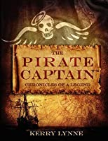 Pirate Captain, the Chronicles of a Legend