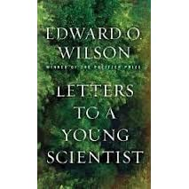 letters to a young scientist by edward o wilson reviews discussion bookclubs lists