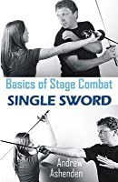 Basics of Stage Combat: Single Sword