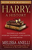 Harry, A History - The True Story of a Boy Wizard, His Fans, and Life Inside the Harry Potter Phenomenon