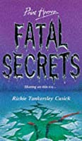 Fatal Secrets (Point Horror, #24)