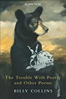 The Trouble with Poetry and Other Poems