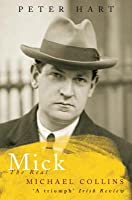 Mick: The Real Michael Collins