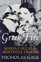 Greek Fire: The Story of Maria Callas and Arist: The Story of Maria Callas and Aristotle Onassis