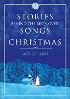 Stories Behind the Best-Loved Songs of Christmas Fcs