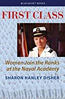 First Class: Women Join the Ranks at the Naval Academy