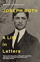 Joseph Roth: A Life in Letters. Joseph Roth