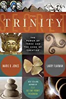 The Trinity Secret: The Power of Three and the Code of Creation