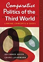"""Comparative Politics of the """"Third World"""": Linking Concepts & Cases"""
