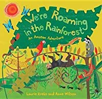 We're Roaming in the Rainforest: An Amazon Adventure