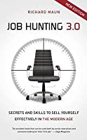 Job Hunting 3.0 (Mmp Ed): Skills and Secrets to Sell Yourself Effectively in the Modern Age