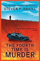 The Fourth Time Is Murder: A Posadas County Mystery