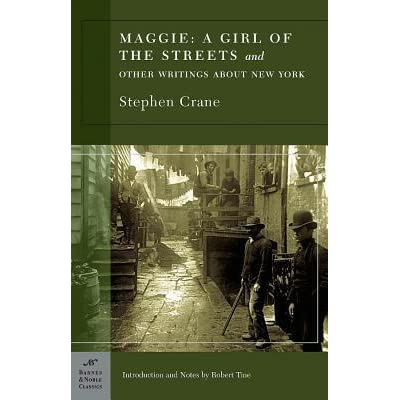 maggie: a girl of the streets essay Starting an essay on stephen crane's maggie: a girl of the streets organize  your thoughts and more at our handy-dandy shmoop writing lab.