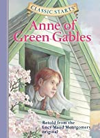 Anne of Green Gables (Classic Starts Series)