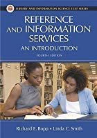 Reference and Information Services: An Introduction, 4th Edition: An Introduction, Fourth Edition