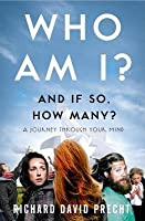 Who Am I and If So How Many?: A Journey Through Your Mind