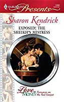 Exposed: The Sheikh's Mistress (Harlequin Presents #2488)
