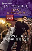 Bodyguard to the Bride (Harlequin Intrigue #1084)