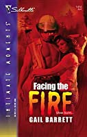 Facing the Fire (Silhouette Intimate Moments #1414)
