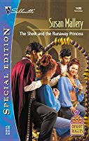 The Sheik and the Runaway Princess (Desert Rogues, #4) (Silhouette Special Edition, #1430)