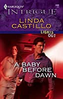 A Baby Before Dawn (Lights Out,  #2) (Harlequin Intrigue, #1000)