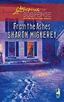 From the Ashes [Love Inspired Suspense Series]
