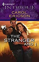 The Stranger and I (Harlequin Intrigue #1034)