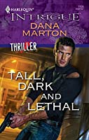 Tall, Dark and Lethal (Thriller #5) (Harlequin Intrigue #1105)