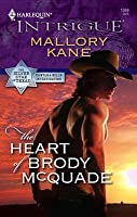The Heart of Brody McQuade (The Silver Star of Texas: Cantara Hills Investigation #1)