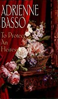 To Protect An Heiress