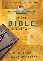 Is the Bible True . . . Really?: A Dialogue on Skepticism, Evidence, and Truth