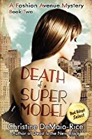 Death of a Supermodel (Fashion Avenue Mysteries, #2)