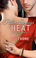 Palm Springs Heat (Fast Lane Romance #1)