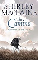 The Camino: A Pilgrimage Of Courage