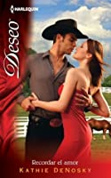 Recordar El Amor (The Good, the Bad and the Texan, #1)