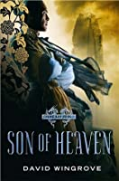 Son Of Heaven (Chung Kuo Recast, #1)
