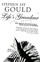 Life's Grandeur: The Spread of Excellence From Plato to Darwin