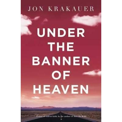 under the banner of heaven Long underwear is a common factor, even if it is worn less understandably by devout polygamists in the desert than by freezing mountaineers but ''under the banner of heaven'' understands this as freakishness rather than fervor.