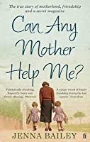Can Any Mother Help Me?. Jenna Bailey