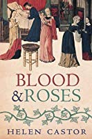 Blood & Roses: The Paston Family in the Fifteenth Century