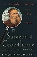 The Surgeon of Crowthorne: a tale of murder, madness & the love of words