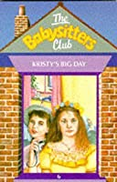 Kristy's Big Day (The Babysitters Club, #6)