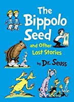 The Bippolo Seed and Other Lost Stories. by Dr Seuss