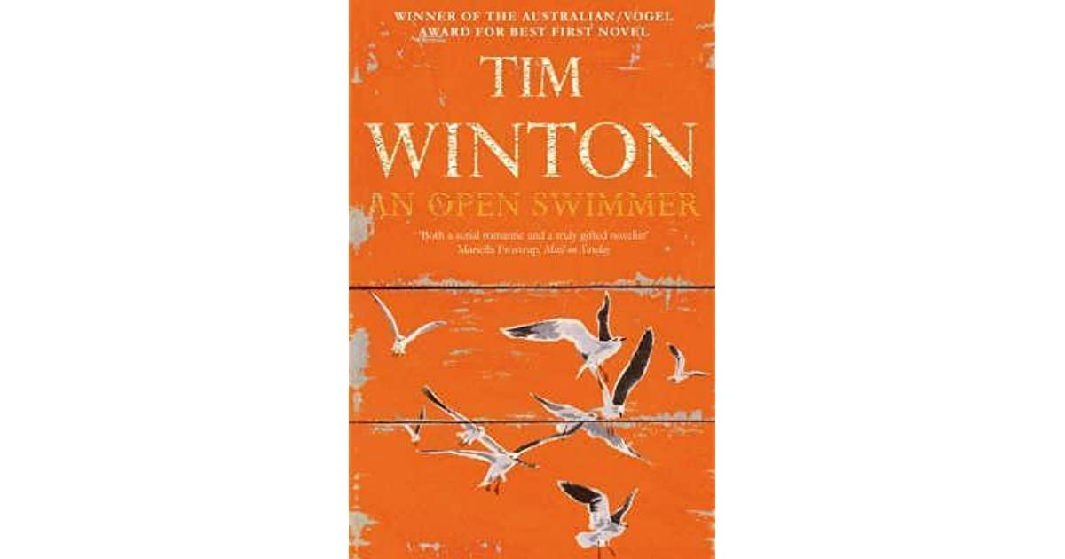 an open swimmer by tim winton essay The boy behind the curtain 2016 selected work autobiography essay 'the remarkable true stories in the boy behind the curtain reveal an intimate and rare view of tim winton's imagination at work and play.