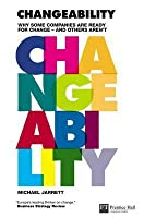 Changeability: Why Some Companies Are Ready for Change and Others Aren't