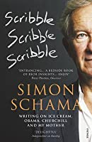 Scribble, Scribble, Scribble: The Selected Writings of Simon Schama
