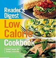 Low-Calorie Cookbook: Great Tasting Recipes-All Nutritions, All with Fewer Than 400 Calories