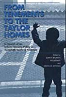 From Tenements to the Taylor Homes: In Search of an Urban Housing Policy in Twentieth-Century America