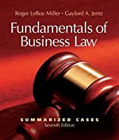 Fundamentals of Business Law: Summarized Cases